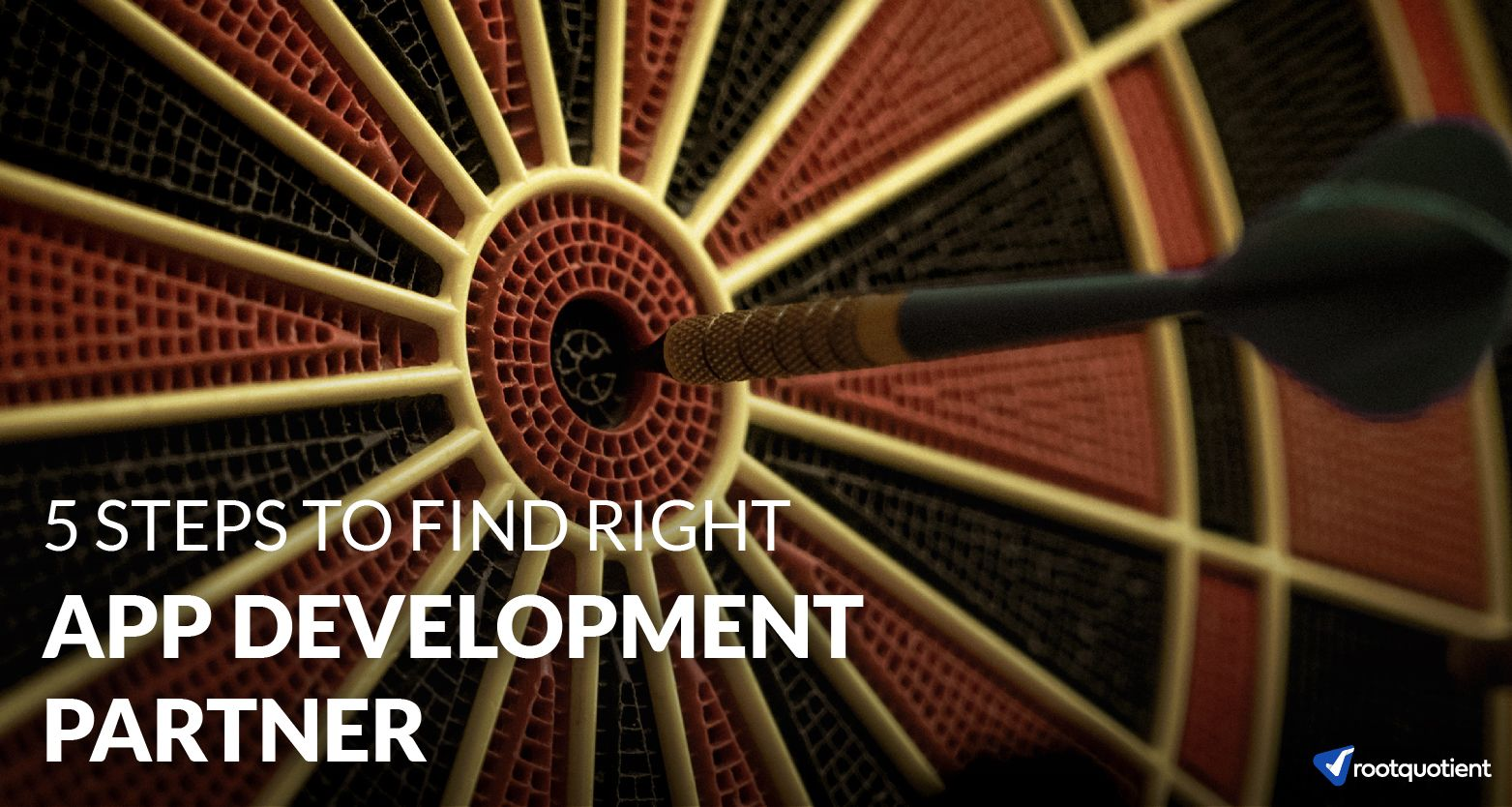 5 Steps to find the right App Development Partner