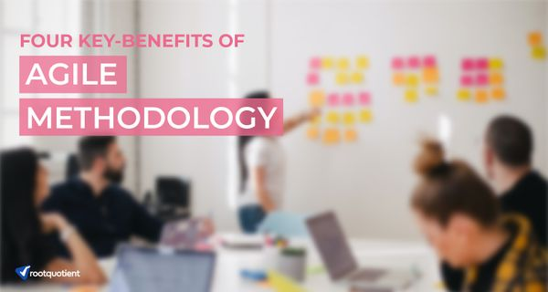 Agile Methodology and its 4 Key Benefits