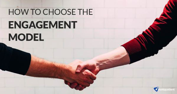 How to choose the right Engagement Model for your App Development?