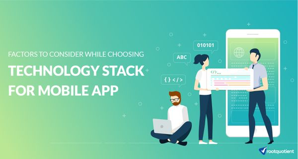 Factors to Consider while Choosing the Technology Stack for a Mobile App