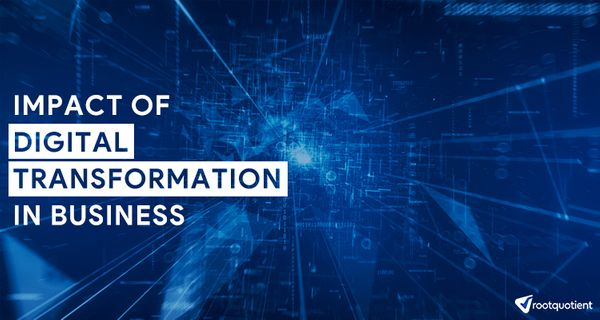 The Impact Of Digital Transformation In Business